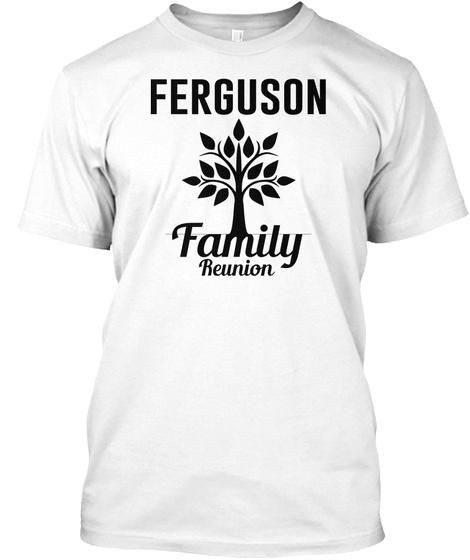 Ferguson Family Reunion White T-Shirt Front