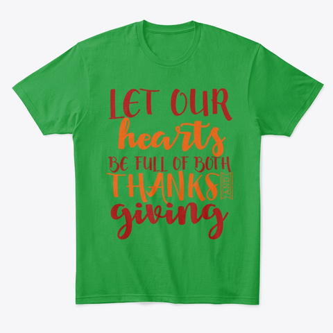 Hearts Full Of Thanks And Givings Kelly Green T-Shirt Front