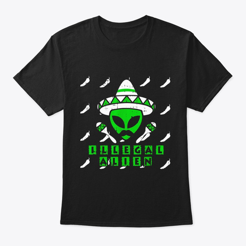 Martian Illegal Alien Mexican Area 51 Black T-Shirt Front