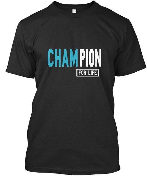 Cham Pion For Life Black T-Shirt Front