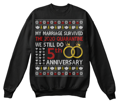 We Still Do 5th Anniversary Ugly Sweater Black T-Shirt Front