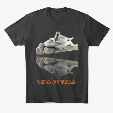 Burn Me 2day Black T-Shirt Front