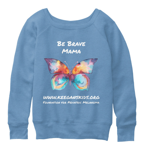 Be Brave Mama Www.Keeganskids.Org Foundation For Pediatric Melanoma Blue Triblend  Camiseta Front