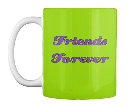 Friends Forever Lime Green Mug Front