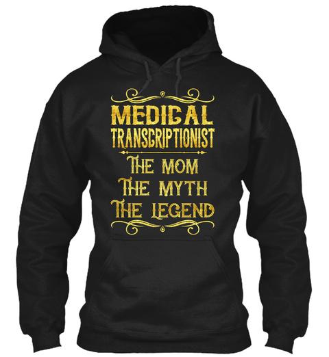 Medical Transcriptionist Black T-Shirt Front