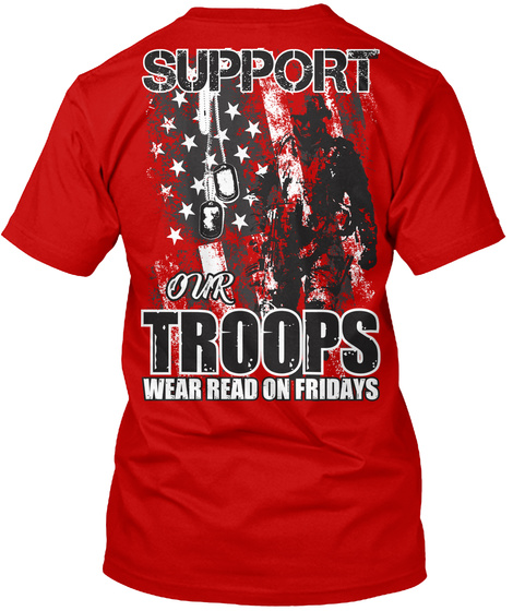 Support Our Troops Wear Read On Fridays Classic Red T-Shirt Back