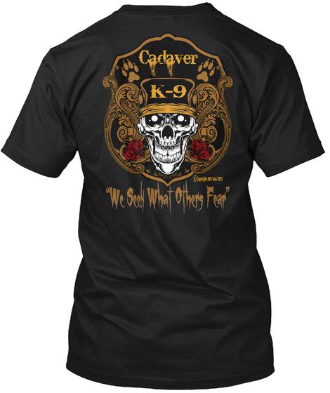 Na Cadaver K 9 We Seek What Others Fear Black T-Shirt Back