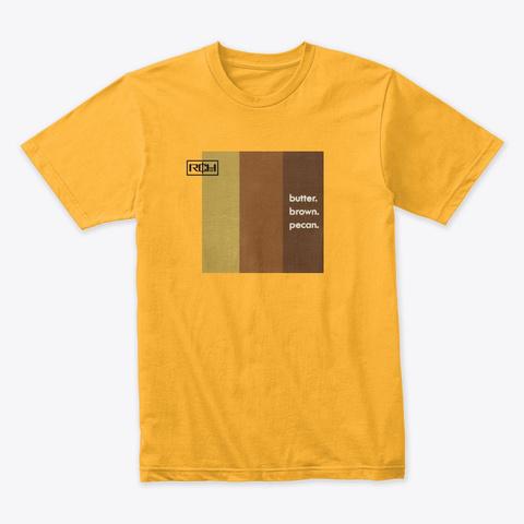 Butter Brown Pecan   Rich Lee Gold T-Shirt Front