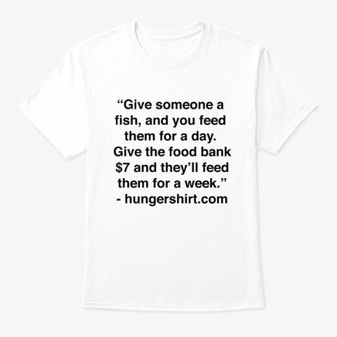 Hunger Shirt Food Bank 100% Donation Tee White T-Shirt Front