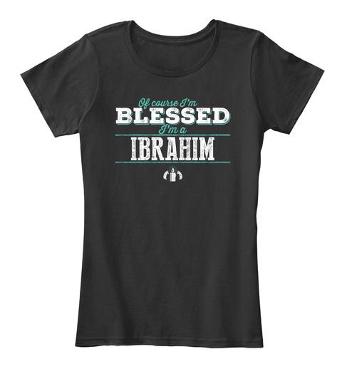 Ibrahim Blessed! Black T-Shirt Front