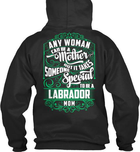 Labrador Mom Funny Gift Jet Black T-Shirt Back