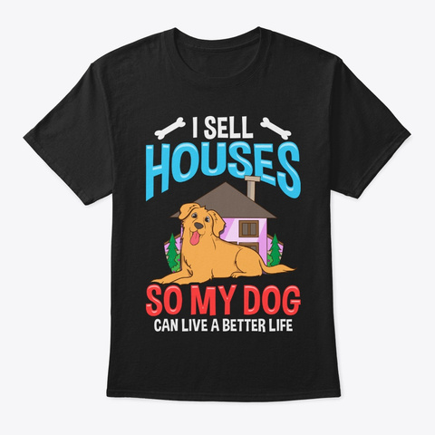 Funny Real Estate Agent, Dog Lover Gift Black T-Shirt Front