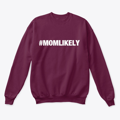 Mom Likely Gear Maroon  T-Shirt Front