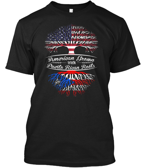 American Grown With Puerto Rican Roots  Black T-Shirt Front