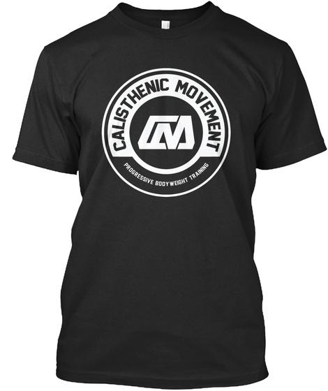 Calisthenic Movement Progressive Body Weight Training Black T-Shirt Front