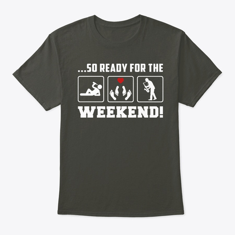 Saxophone So Ready For The Weekend Smoke Gray T-Shirt Front
