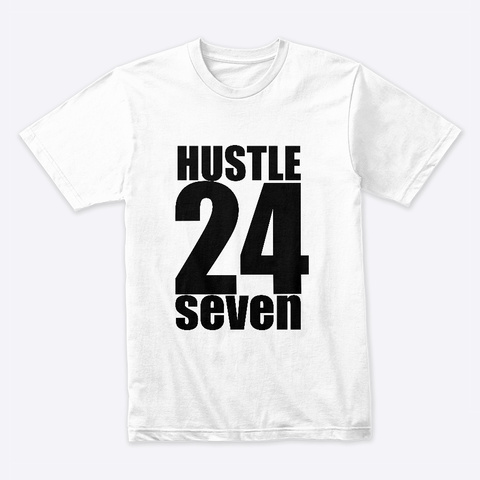 Hustle 24 Seven White T-Shirt Front