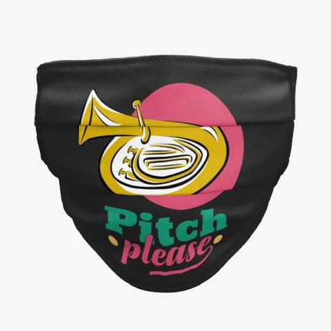 Tuba   Pitch Please   Face Mask Black T-Shirt Front