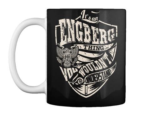 Mug   It's An Engberg Thing Black T-Shirt Front