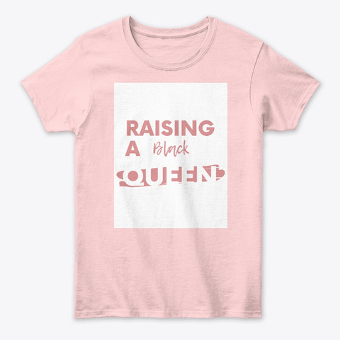 Raising A Black Queen Light Pink T-Shirt Front