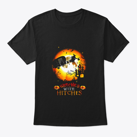 Witches With Hitches Funny Halloween T Black T-Shirt Front