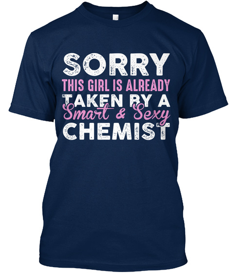 Sorry This Girl Is Already Taken By A Smart & Sey Chemist Navy T-Shirt Front