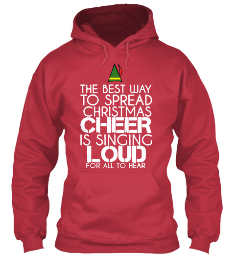 The Best Way To Spread Christmas Cheer Is Singing Loud For All To Hear Cardinal Red T-Shirt Front