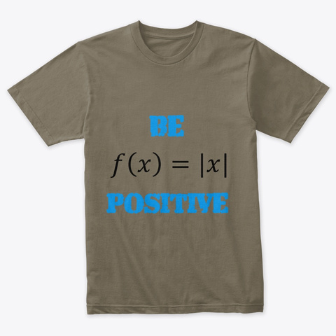 "Mathematics ""Be Positive"" Stuff Venetian Gray T-Shirt Front"