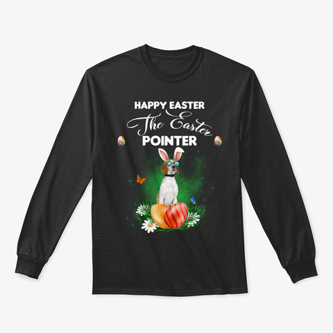 Pointer Dog Happy Easter Day Black T-Shirt Front