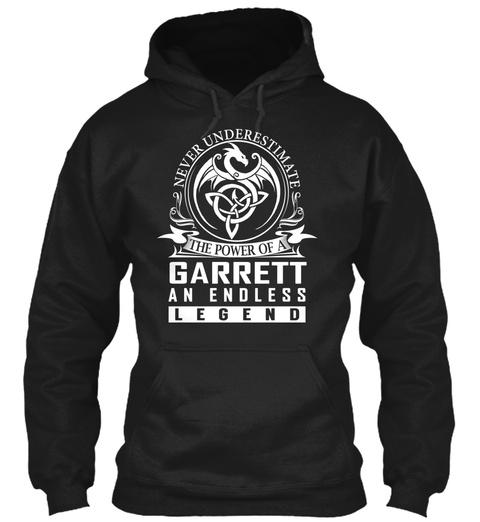 Never Underestimate The Power Of A Garrett An Endless Legend Black T-Shirt Front
