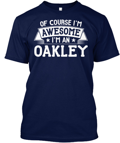 Oakley First or Last Name Shirt Unisex Tshirt