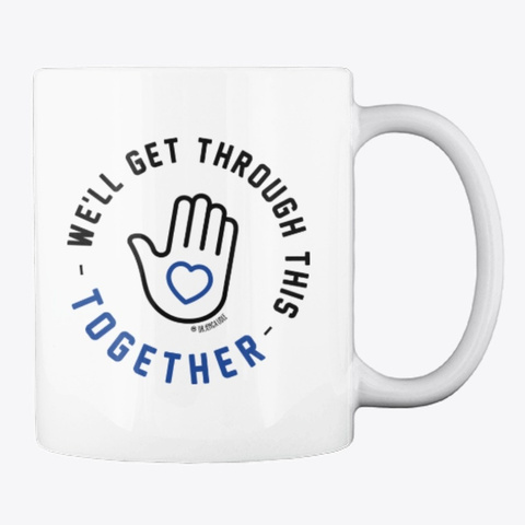 We'll Get Through This Together   Blue White T-Shirt Back