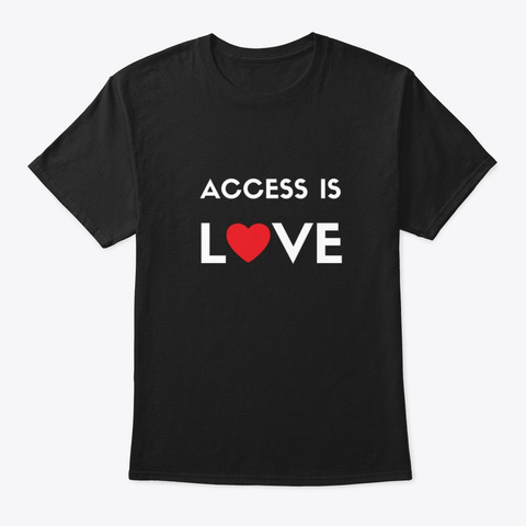 Access Is Love [Colors] Black T-Shirt Front