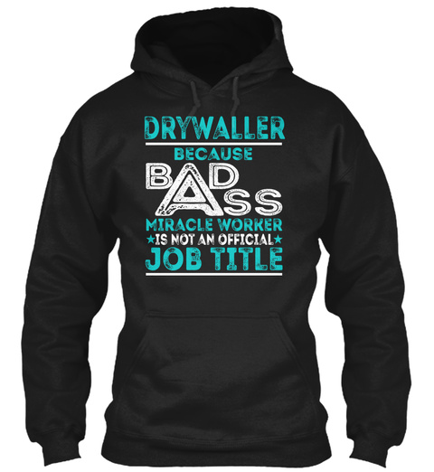 Drywaller   Badass Black T-Shirt Front