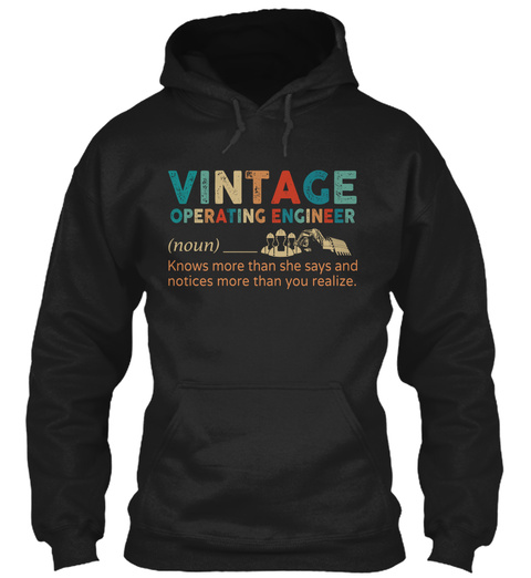 Vintage Operative Engineer (Noun) Knows More Than She Says And Notices More Than You Realize. Black T-Shirt Front