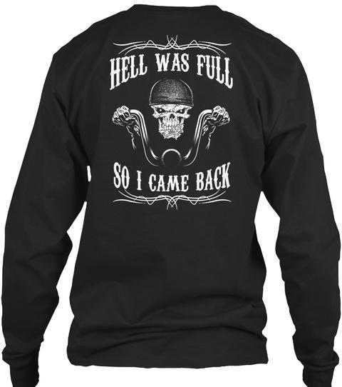 Hell Was Full So I Came Back Black T-Shirt Back