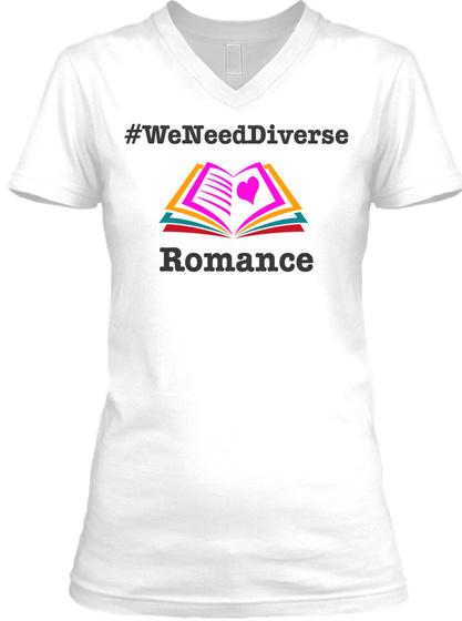 #Weneeddiverse Romance  White T-Shirt Front