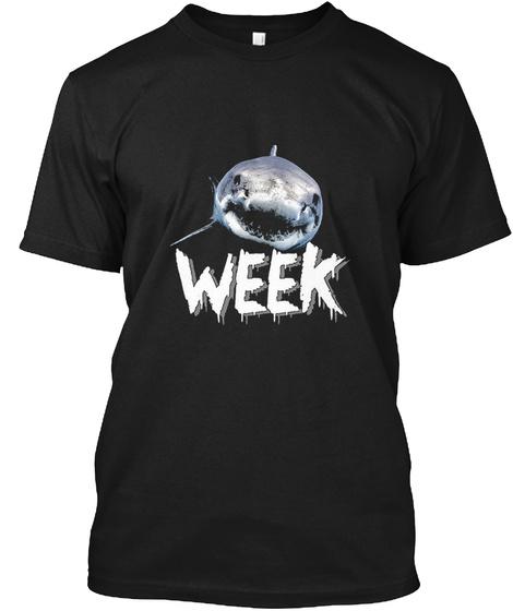 Week Of Sharks T Shirt Black T-Shirt Front