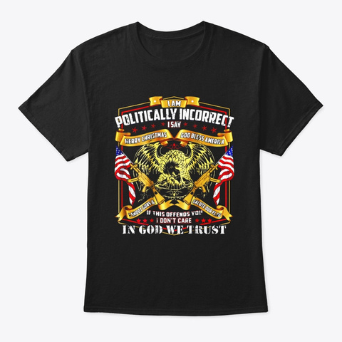 Print On Back Politically Incorrect Black T-Shirt Front