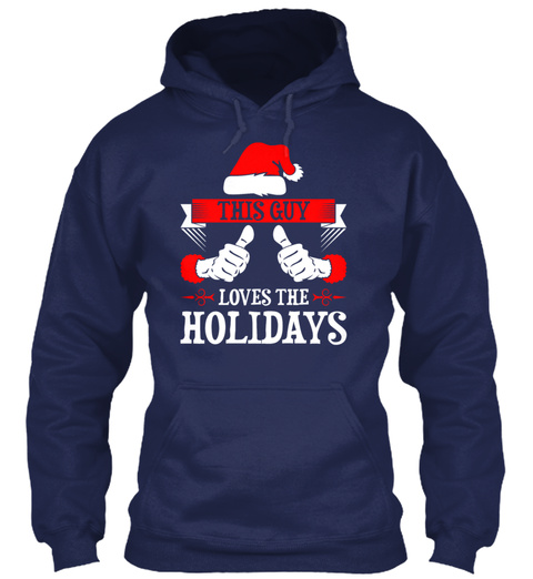 This Guy Loves The Holidays Navy T-Shirt Front
