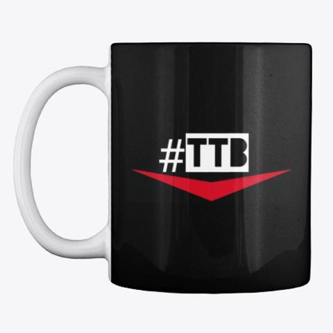 Official #Ttb Mug Black T-Shirt Front