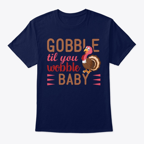 Gobble Til You Wobble Baby Navy T-Shirt Front