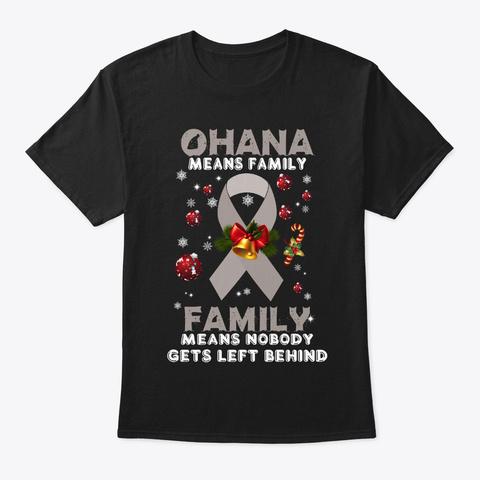 Ohana Family Behind Brain Cancer Shirt Black T-Shirt Front