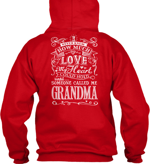 Never New How Much Love My Heart Could Hold Until... Someone Called Me Grandma Red T-Shirt Back