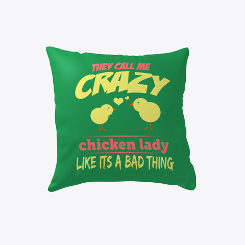 Crazy Chicken Lady Pillow Cover Green T-Shirt Front