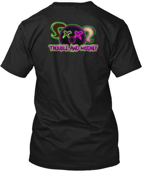 Trouble And Mischief Black T-Shirt Back