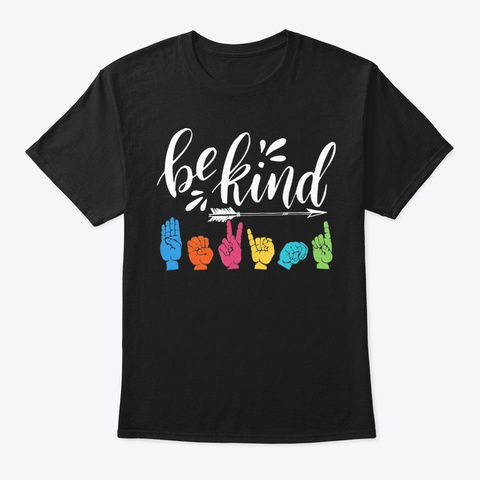 Be Kind Asl Alphabet American Sign Langu Black T-Shirt Front