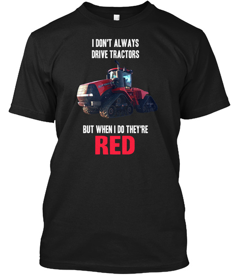 But When I Do They're Red Black T-Shirt Front