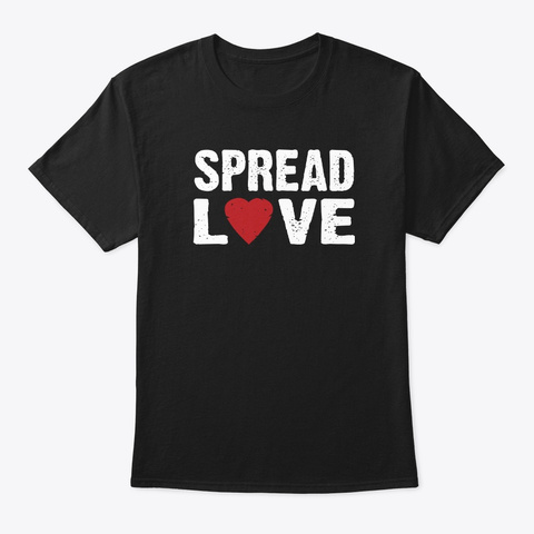 Spread Love! Black T-Shirt Front