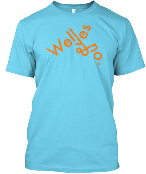 Well Yes And No, Neon Tahiti Blue T-Shirt Front